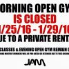 MORNING OPEN GYM & CLASSES CLOSED 1/25-1/29