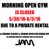 MORNING OPEN GYM CLOSED 5/30-6/3