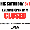SATURDAY 8/12 - EVENING OPEN GYM CLOSED