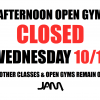 AFTERNOON OPEN GYM CLOSED WEDNESDAY - 10/11