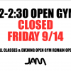 AFTERNOON OPEN GYM CLOSED - 9/14