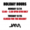 HOLIDAY HOURS - 12/24 & 12/25