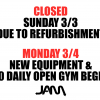 CLOSED SUNDAY 3/3 - NEW EQUIPMENT & $10 DAILY OPEN GYM BEGINS 3/4