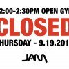 AFTERNOON OPEN GYM CLOSED THIS THURSDAY - 9/19