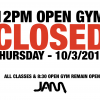 12PM OPEN GYM CLOSED THURSDAY 10/3!
