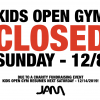 KIDS OPEN GYM CLOSED THIS SUNDAY!