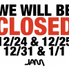 HOLIDAY & NEW YEARS CLOSURES