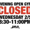 EVENING OPEN GYM CLOSED 2/5/2020!