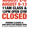 11AM CLASS & 12PM OPEN GYM CLOSED 8/2-6 & 8/9-13!